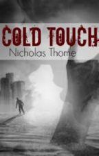 Cold Touch by Hiiiiiiiiiii