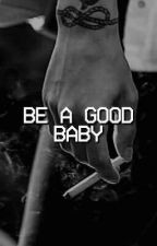 be a good baby ; larry stylinson by OhMyHyde