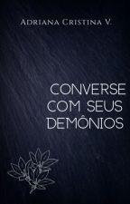 Converse com seus demônios. by adrianacristinav