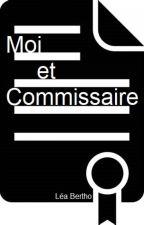 Drôle de commissaire | Moi et Commissaire by marie16bertho