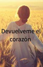 Devuelveme el corazón  by user745252724144