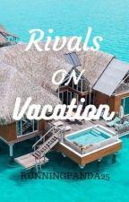 Rivals On Vacation by Runningpanda25