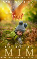 Série Amor Furtivo - Cuide de Mim (PAUSADO) by SabrinaAFofa