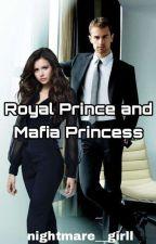 Royal Prince and Mafia Princess by nightmare__girll