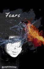 Fears by kxnkaneki