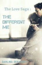 The Love Saga First book: The Different Me by DarlingChoi