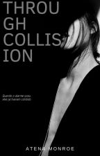 The Collision Sound | #1 ✓ by atenamonroe