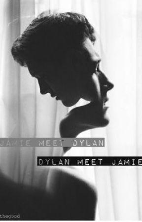 Jamie, meet Dylan. Dylan, meet Jamie by thegood