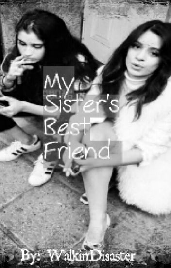 My Sister's Best Friend (Camren)
