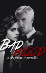 Bad Blood: A Dramione Fanfiction by halfbloodprincess_