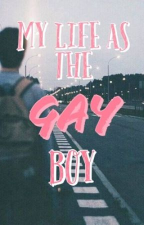 My Life As The Gay Boy {BxB} by Trashguns