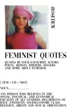 Feminist Quotes by FullMoonsAndRoses