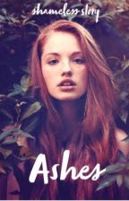 Ashes (A shameless U.S story)  by UghNikkipan
