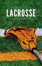 Lacrosse by discoverhope