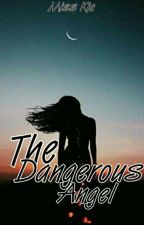 The Dangerous Angel by BLACKLEIRA