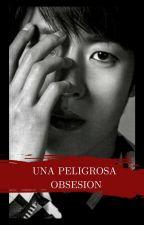 Una Peligrosa Obsesión |MyungYeol| by rociosungyeol