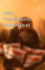 Mass Foundations: Molten Lead by NordRonnoc