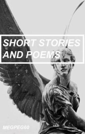 Short stories & poems by megpeg60