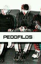PEDOFILOS [CANSELADA] by user496656247898
