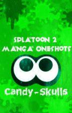 Splatoon 2 Manga Oneshots by Candy-Skulls