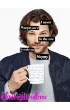 I never thought you'd be the one to make me happy | Jared Padalecki  x Reader   by lovebugheadlover