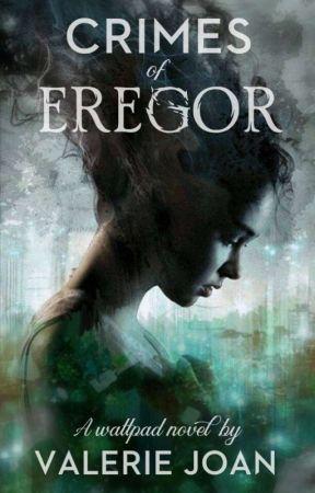 Crimes Of Eregor I ✓  by FrostyxBingsuuu