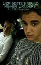 Der beste Freund meines Bruders (Justin Bieber Fanfiction) by CrAzYMonstaaa
