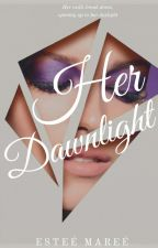 Her Dawnlight (Her Eclipse Series #2)  by IntrovertTee