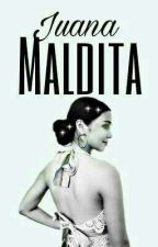 Juana Maldita (Hda.Nabillera Series) by Queen_Pegasus