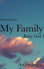 My Family | 3 | Baby Girl Series  by PointlessNachos2