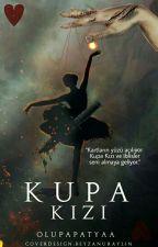 KUPA KIZI  by Olupapatyaa