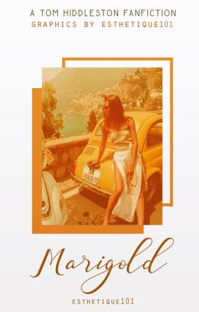 marigold » Tom Hiddleston x Reader (15+) [COMPLETED] by esthetique101