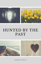Hunted by the past. by MoreThanABookWarm