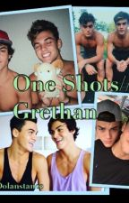 One shots// GRETHAN by Dolanstance