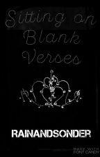Sitting on Blank Verses by RainAndSonder