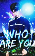 Who Are You? (Short Story) by Sweet_Yammie