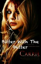 Bitter With the Better by Agent_Melody_Carter