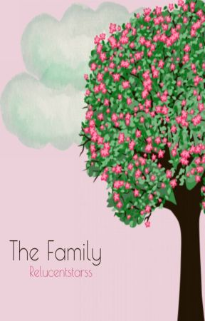 [One-shots] The Family by relucentstarss