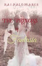 The Princess of Fantasia by TheSlytherinPrincezz