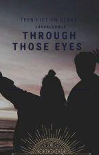 Through those eyes by KatrinaRains14