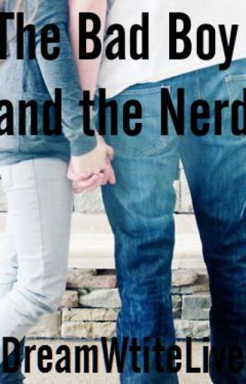 The Bad Boy and the Nerd