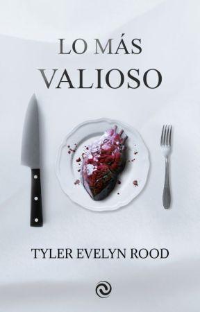 Lo más valioso. by TylerEvelynRood
