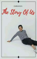 """The Story Of Us"""" by carl0121"""