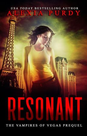 Resonant (A Vampires of Vegas Prequel) by AlexiaPurdy