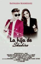 La Hija de Shakira (Justin Bieber) (Editando) by twilight2123