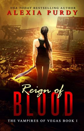 Reign of Blood (The Vampires of Vegas Book 1) by AlexiaPurdy