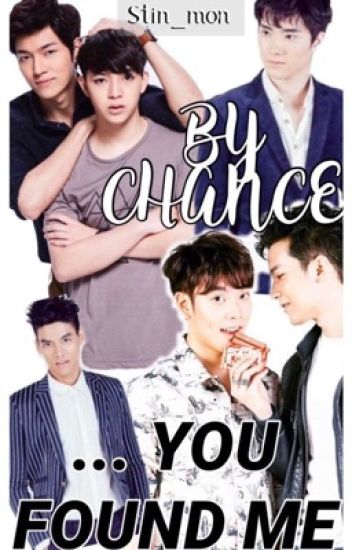 By Chance ... You Found Me  ( 2moons) (Ongoing)