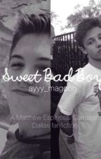 Sweet Bad Boy (Matthew Espinosa/Cameron Dallas) by saddeststyles