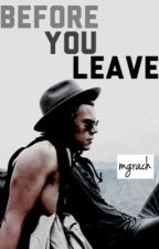 before you leave [h.s.] by mgrach
