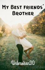 Bestfriends Brother by unbroken30
